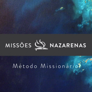 Missões Nazarenas: Método Missionário teaser