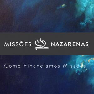 Missões Nazarenas: Como Financiamos Missões teaser